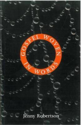 Gospel Woven in Words by Jenny Robertson