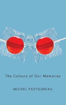 The Colours of Our Memories by Michel Pastoureau