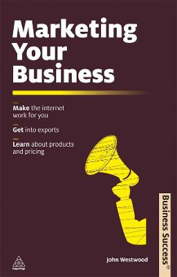 Marketing Your Business by John Westwood