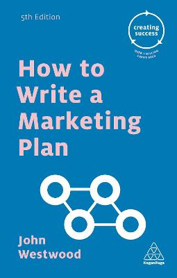 How to Write a Marketing Plan by John Westwood
