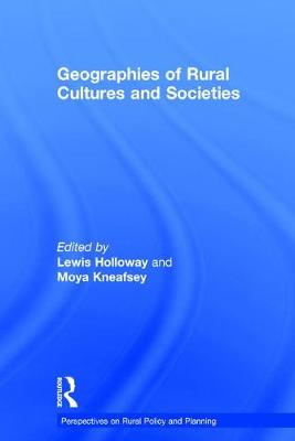 Geographies of Rural Cultures and Societies by Moya Kneafsey