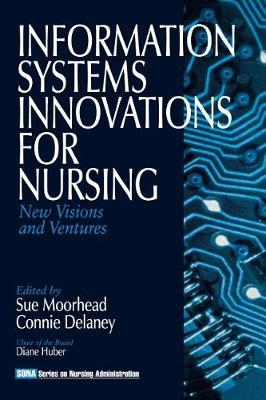 Information Systems Innovations for Nursing by Sue Moorhead