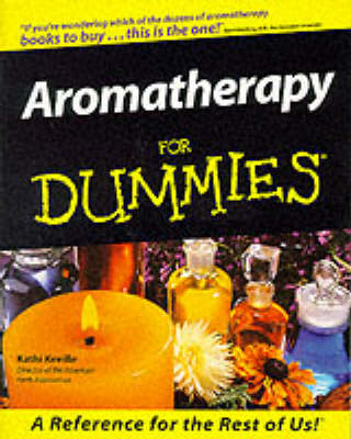 Aromatherapy For Dummies by Kathi Keville