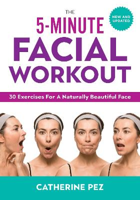 5-minute Facial Workout by Catherine Pez