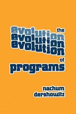 Evolution of Programs by Nachum Dershowitz