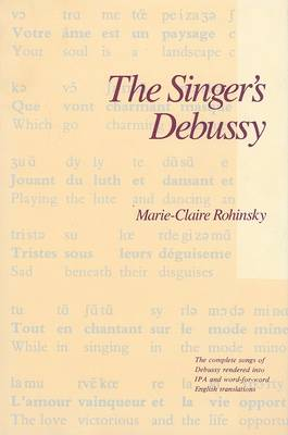The Singer's Debussy by Marie-Claire Rohinsky