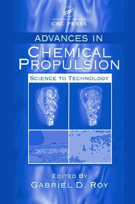 Advances in Chemical Propulsion by Gabriel Roy