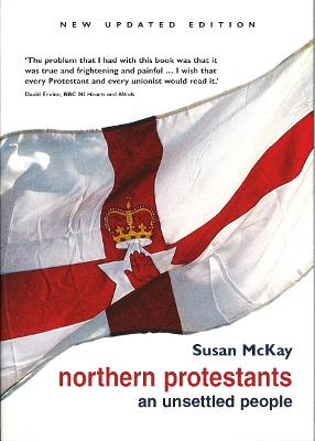 Northern Protestants - An Unsettled People by Susan McKay