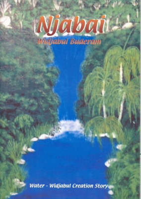 Water: Widjabul Creation Story: Njabai-Widjabul Buderam by June Gordon-Roberts