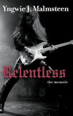 Relentless by Yngwie J. Malmsteen