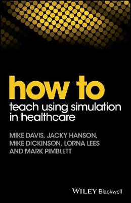 How to Teach Using Simulation in Healthcare by Mike Davis