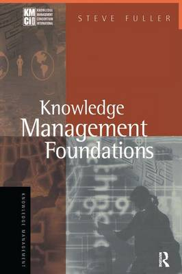 Knowledge Management Foundations by Steve Fuller