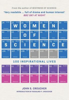 Women of Science: 100 Inspirational Lives by Professor John S. Croucher