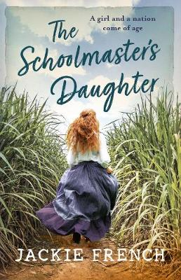 The Schoolmaster's Daughter by Jackie French