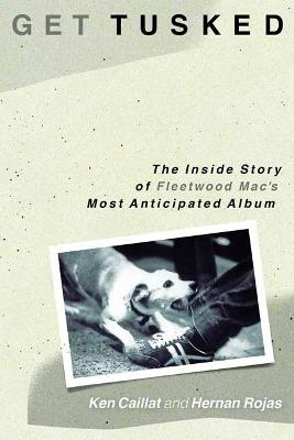 Get Tusked: The Inside Story of Fleetwood Mac's Most Anticipated Album book