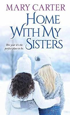 Home With My Sisters by Mary Carter
