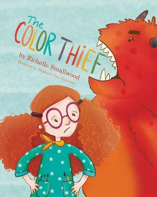 The Color Thief by Richelle Smallwood