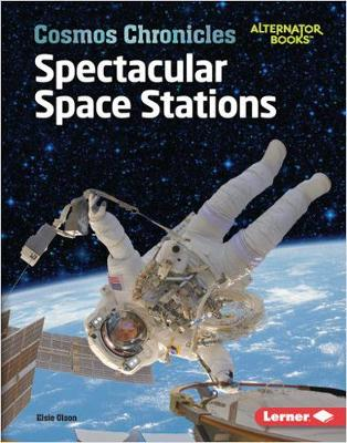 Spectacular Space Stations by Elsie Olson