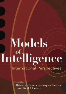 Models of Intelligence by Robert J. Sternberg