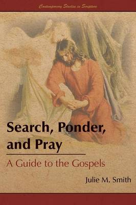 Search, Ponder, and Pray by Julie M Smith