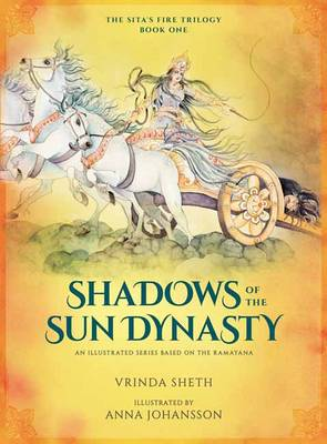 Shadows of the Sun Dynasty: An Illustrated Series Based on the Ramayana by Vrinda Sheth