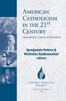American Catholicism in the 21st Century by Benjamin Peters