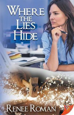 Where the Lies Hide by Renee Roman
