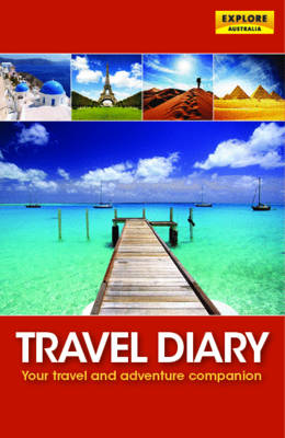 Travel Diary by Explore Australia
