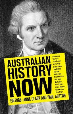 Australian History Now by Anna Clark