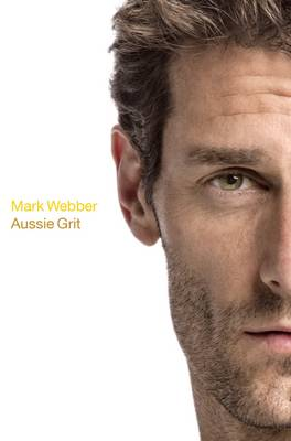 Aussie Grit by Mark Webber