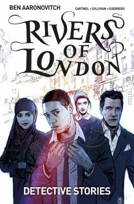 Rivers of London Volume 4: Detective Stories by Ben Aaronovitch