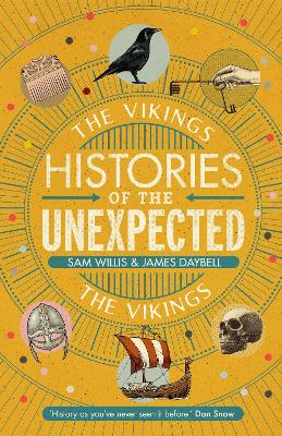 Histories of the Unexpected: The Vikings by Dr Sam Willis
