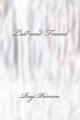 Lost and Found by Ray Peirson