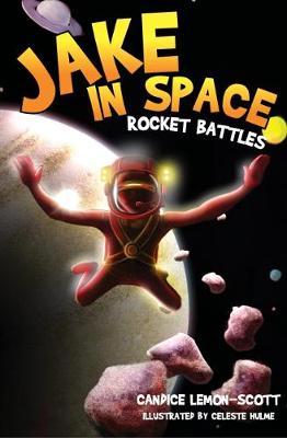 Jake in Space: Rocket Battles: 2 by Candice Lemon-Scott