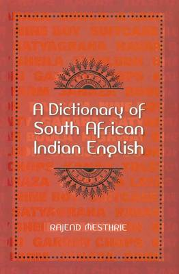 dictionary of South African Indian English by Rajend Mesthrie