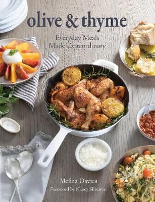 Olive & Thyme: Everyday Meals Made Extraordinary by Melina Davies
