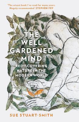Well Gardened Mind by Sue Stuart-Smith