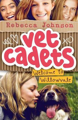 Vet Cadets: Welcome to Willowvale (BK1) book