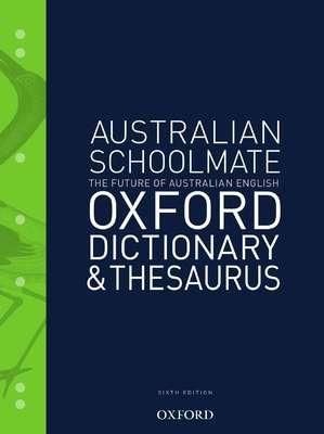 Australian Schoolmate Dictionary & Thesaurus by Mark Gwynn