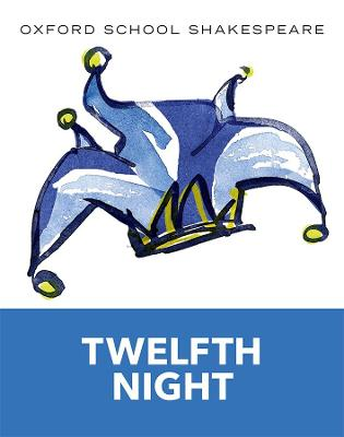 Oxford School Shakespeare: Twelfth Night book