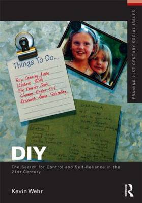 DIY: The Search for Control and Self-Reliance in the 21st Century by Kevin Wehr