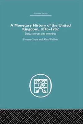 A Monetary History of the United Kingdom: 1870-1982 book