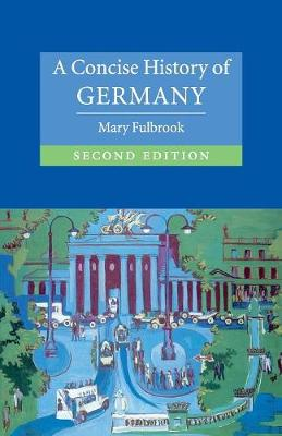 Concise History of Germany by Mary Fulbrook