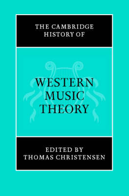 The Cambridge History of Western Music Theory by Thomas Christensen