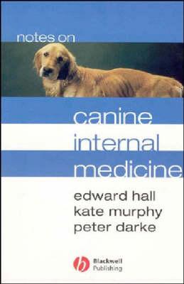 Notes on Canine Internal Medicine by Edward Hall