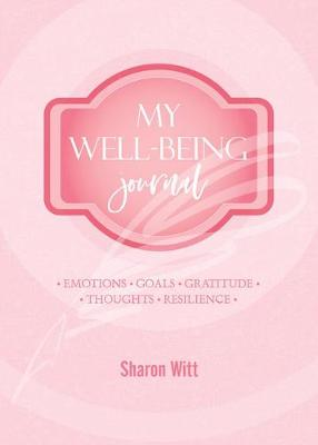 My Well-Being Journal by Sharon Witt