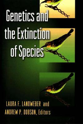 Genetics and the Extinction of Species book