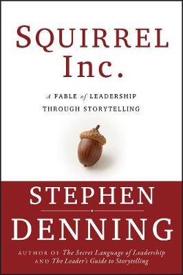 Squirrel Inc. by Stephen Denning