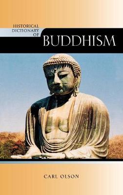 Historical Dictionary of Buddhism by Carl Olson