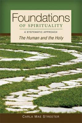 Foundations of Spirituality by Carla Mae Streeter